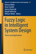 Fuzzy Logic in Intelligent System Design