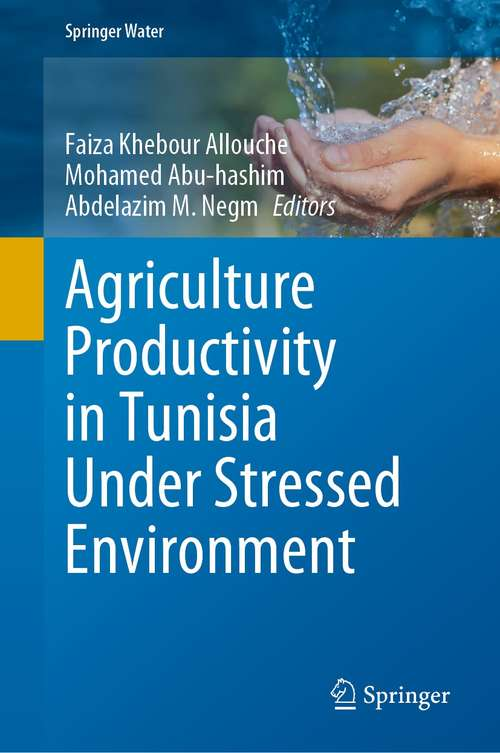 Agriculture Productivity in Tunisia Under Stressed Environment (Springer Water)