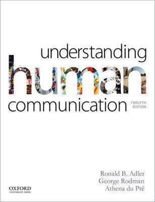 Understanding Human Communication Twelfth Edition