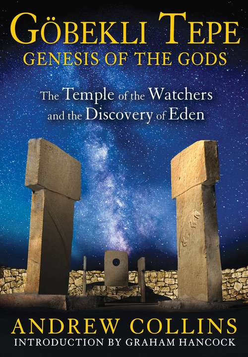 Gobekli Tepe: The Temple of the Watchers and the Discovery of Eden