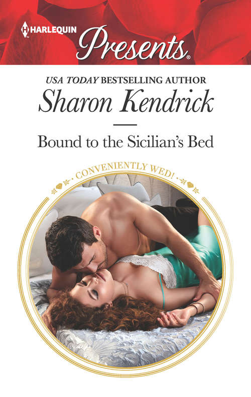 Bound to the Sicilian's Bed: Bound To The Sicilian's Bed (conveniently Wed!, Book 3) / Contracted For The Petrakis Heir (one Night With Consequences, Book 39) (Conveniently Wed! Ser. #3)