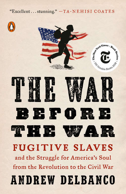 Collection sample book cover The War Before the War: Fugitive Slaves and the Struggle for America's Soul from the Revolution to the Civil War by Andrew Delbanco