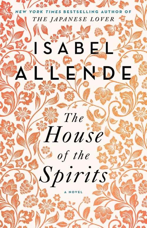 The House of the Spirits: A Novel (Everyman's Library Contemporary Classics Ser.)