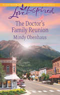 The Doctor's Family Reunion (Mills And Boon Love Inspired Ser.)