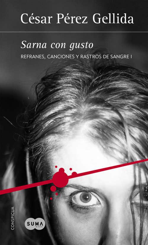 Sarna con gusto (Refranes, canciones y rastros de sangre #1)