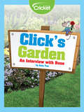 Click's Garden: An Interview with Rose