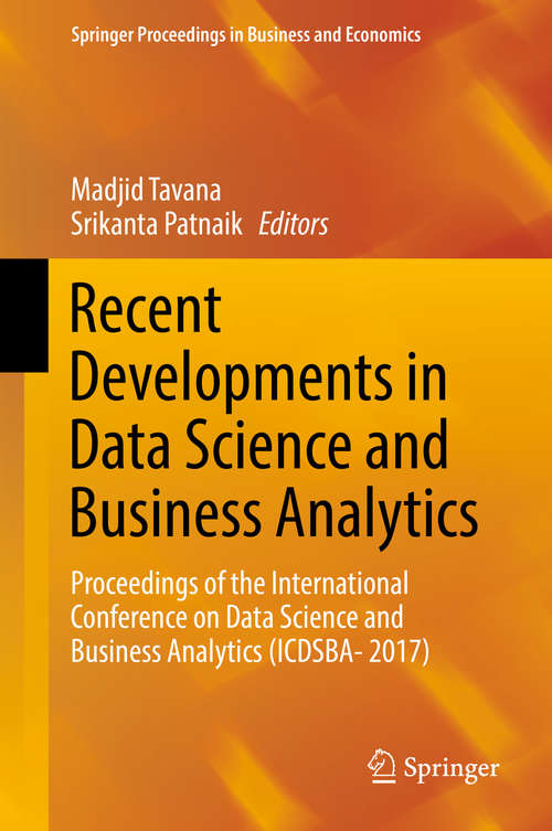 Recent Developments in Data Science and Business Analytics: Proceedings Of The International Conference On Data Science And Business Analytics (icdsba- 2017) (Springer Proceedings In Business And Economics)