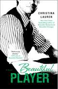 Beautiful Player: Beautiful Bastard, Beautiful Stranger, And Beautiful Player (The Beautiful Series #5)