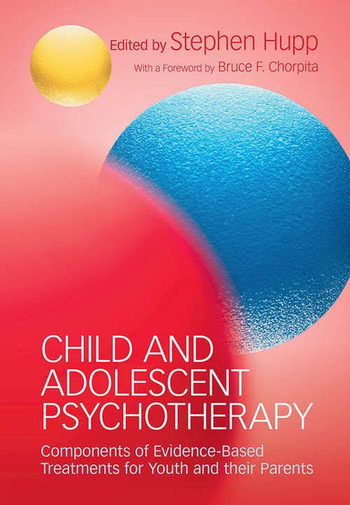 Child and Adolescent Psychotherapy: Components of Evidence-Based Treatments for Youth and their Parents