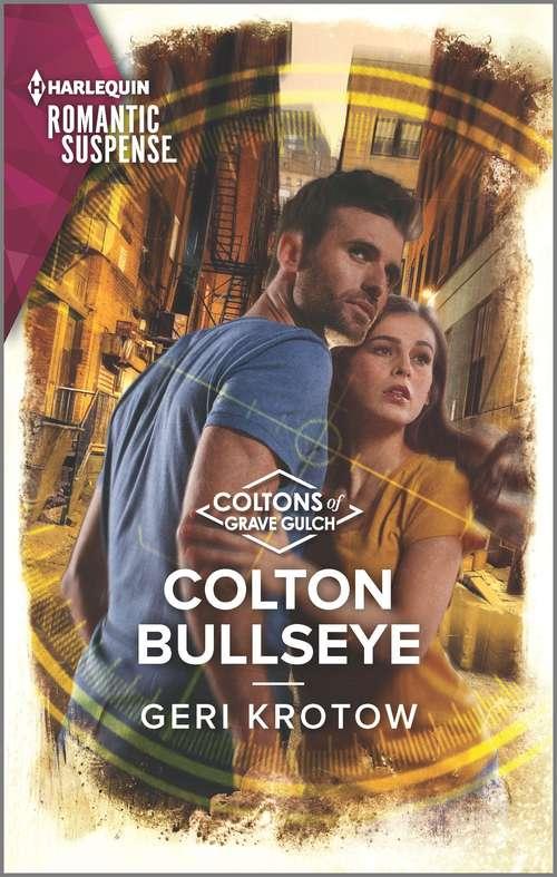 Colton Bullseye: K-9 Cold Case (a K-9 Alaska Novel) / Colton Bullseye (the Coltons Of Grave Gulch) (The Coltons of Grave Gulch #4)
