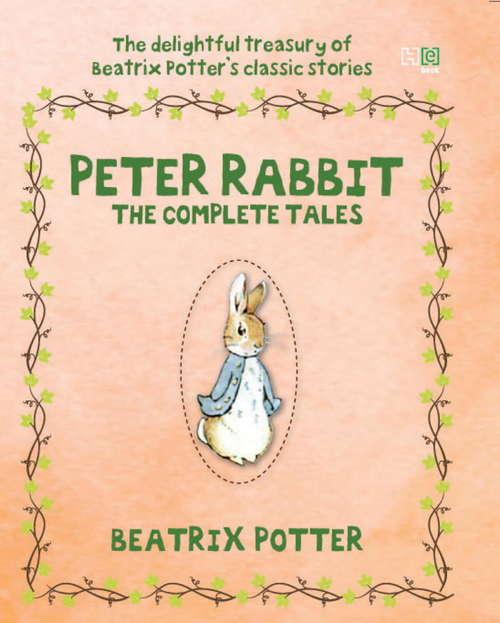 Peter Rabbit: The Complete Tales (Peter Rabbit Ser.)