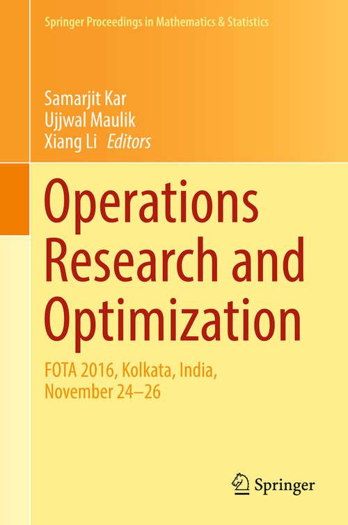 Operations Research and Optimization: Fota 2016, Kolkata, India, November 24-26 (Springer Proceedings In Mathematics And Statistics Series #225)