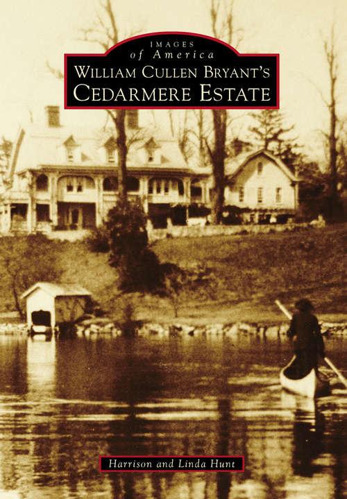 William Cullen Bryant's Cedarmere Estate (Images of America)