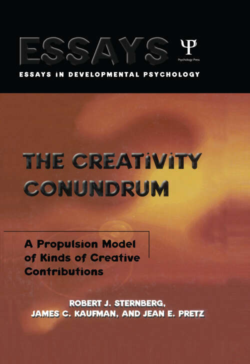 The Creativity Conundrum: A Propulsion Model of Kinds of Creative Contributions (Essays in Cognitive Psychology)