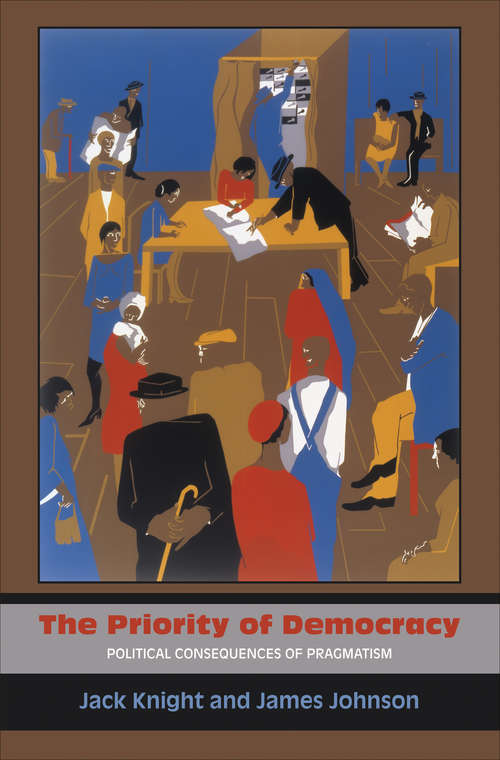The Priority of Democracy: Political Consequences of Pragmatism
