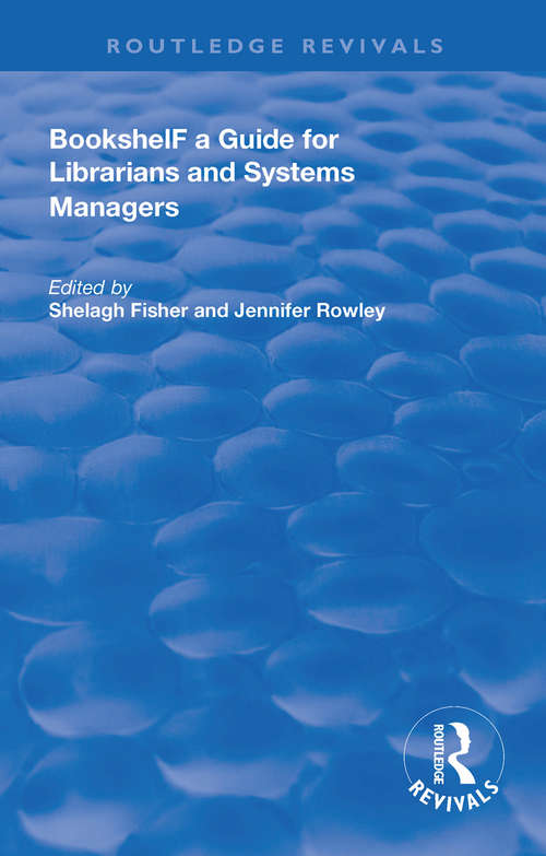 Bookshelf: a Guide For Librarians and System Managers (Routledge Revivals)