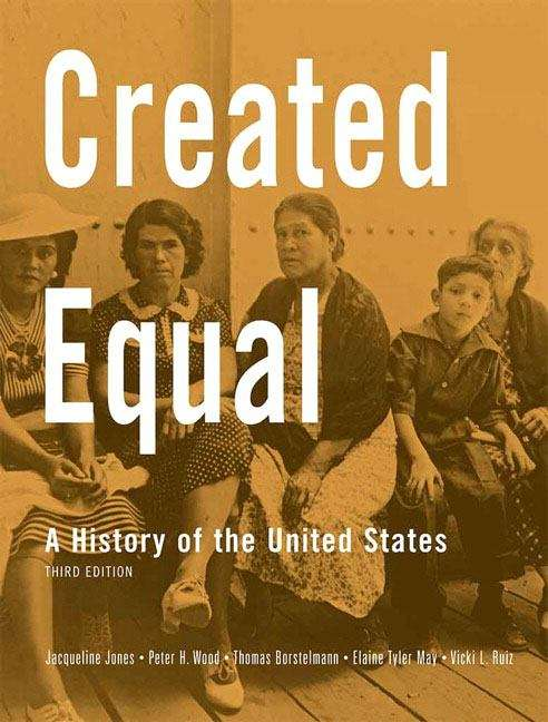 Created Equal: A History of the United States (3rd Edition)