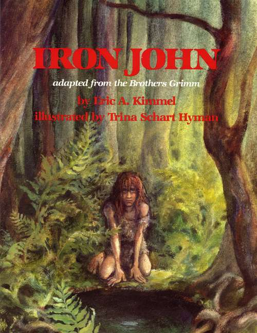Iron John: Adapted from the Brothers Grimm
