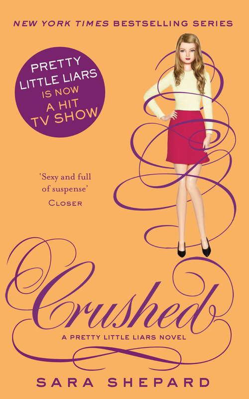 Crushed (Pretty Little Liars #13)