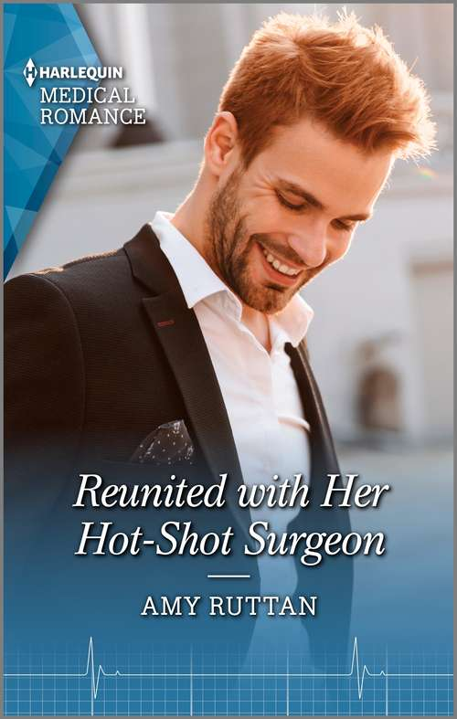 Reunited with Her Hot-Shot Surgeon: The Army Doc's Secret Princess / Reunited With Her Hot-shot Surgeon (Mills And Boon Medical Ser.)