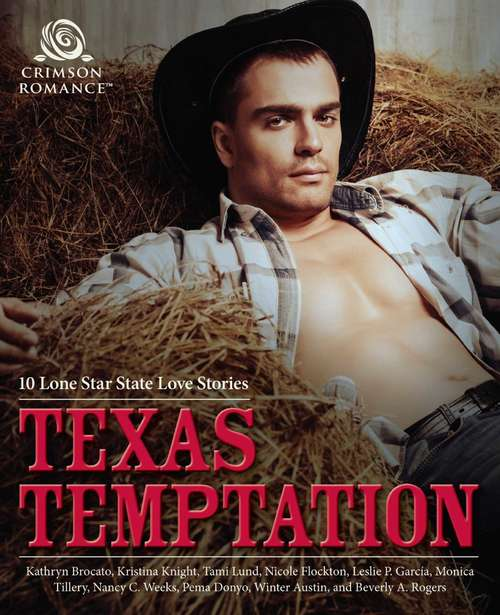 Texas Temptation: 10 Lone Star State Love Stories