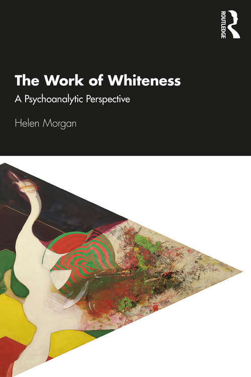 The Work of Whiteness: A Psychoanalytic Perspective