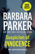 Suspicion of Innocence: Suspicion Of Innocence, Suspicion Of Guilt, And Suspicion Of Deceit (The Suspicion Series #1)