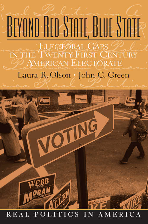Beyond Red State and Blue State: Electoral Gaps in the 21st Century American Electorate
