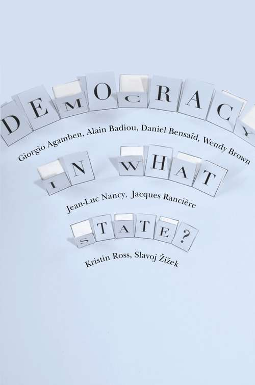 Democracy in What State? (New Directions in Critical Theory #11)