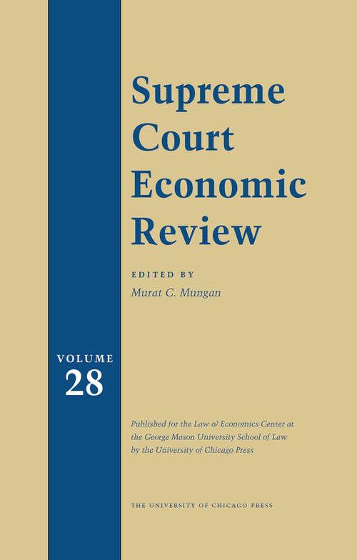 Supreme Court Economic Review, Volume 27 (Supreme Court Economic Review #27)