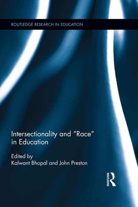 Intersectionality and Race in Education (Routledge Research in Education)