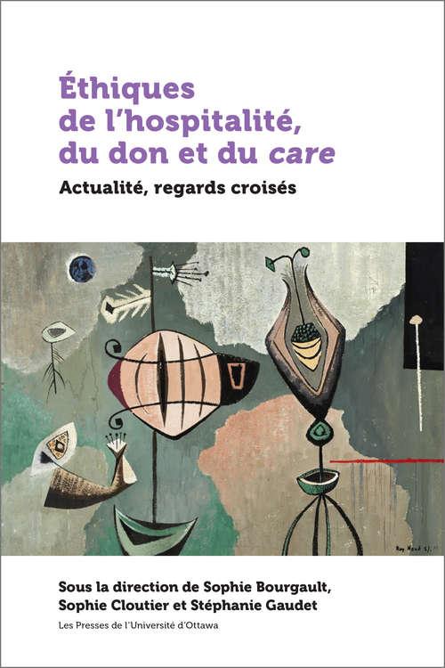 Éthiques de l'hospitalité, du don et du care: Actualité, regards croisés (21e – Société, Culture, Histoire)