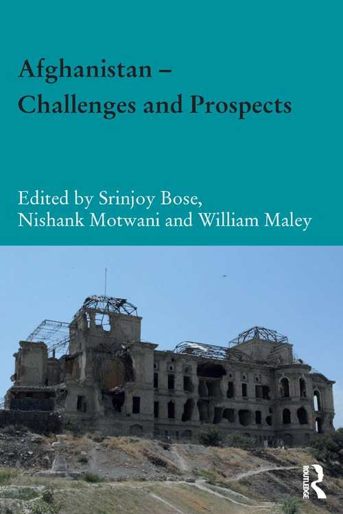 Afghanistan – Challenges and Prospects: Summary Report (Durham Modern Middle East and Islamic World Series)
