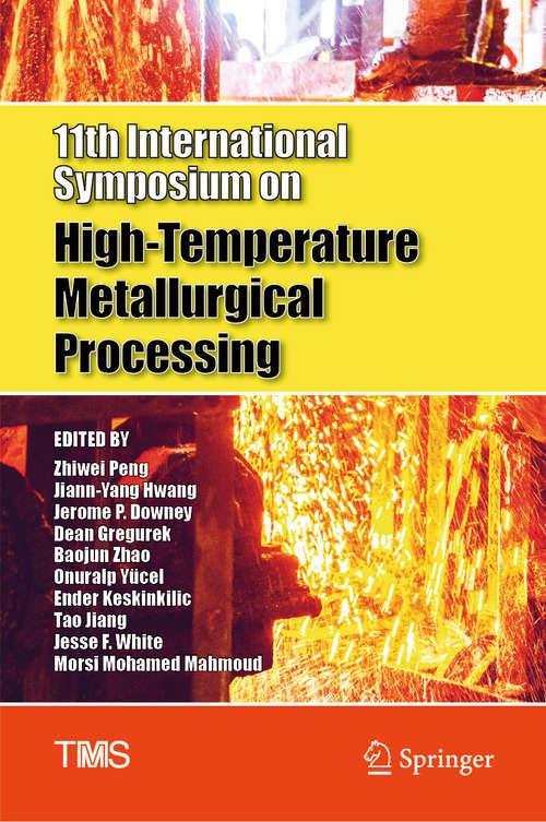 11th International Symposium on High-Temperature Metallurgical Processing (The Minerals, Metals & Materials Series)