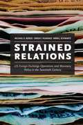 Strained Relations: US Foreign-Exchange Operations and Monetary Policy in the Twentieth Century (National Bureau of Economic Research Monograph)