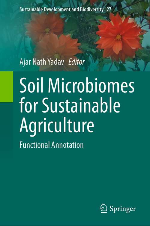 Soil Microbiomes for Sustainable Agriculture: Functional Annotation (Sustainable Development and Biodiversity #27)