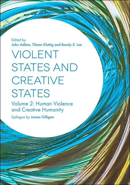Violent States and Creative States: Human Violence and Creative Humanity (Volume #2)