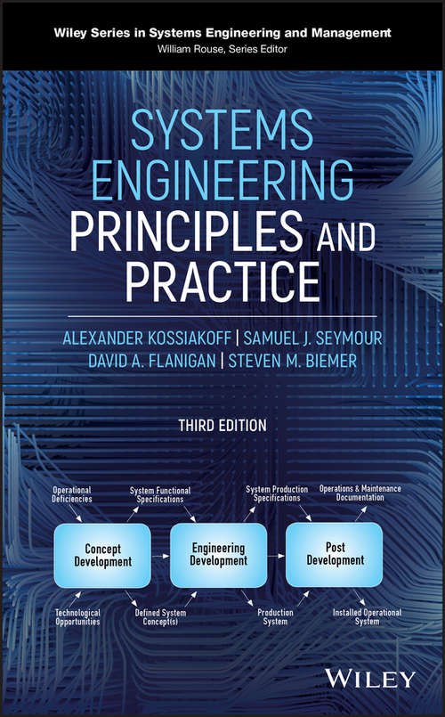 Systems Engineering Principles and Practice: Principles And Practice (Wiley Series in Systems Engineering and Management #67)