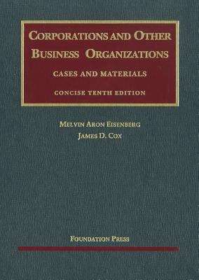 Corporations and Other Business Organizations: Cases and Materials (Concise 10th Edition)