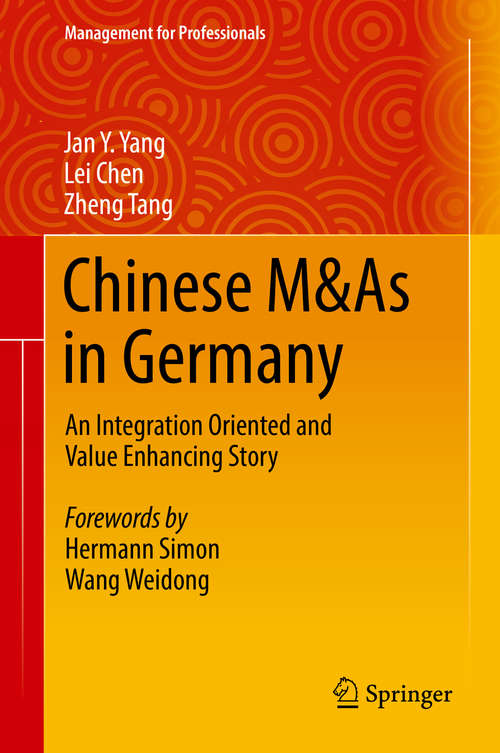 Chinese M&As in Germany: An Integration Oriented And Value Enhancing Story (Management for Professionals)