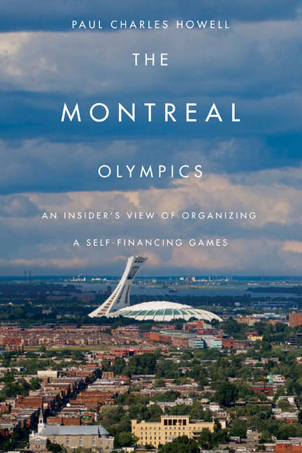 Montreal Olympics: An Insider's View of Organizing a Self-financing Games