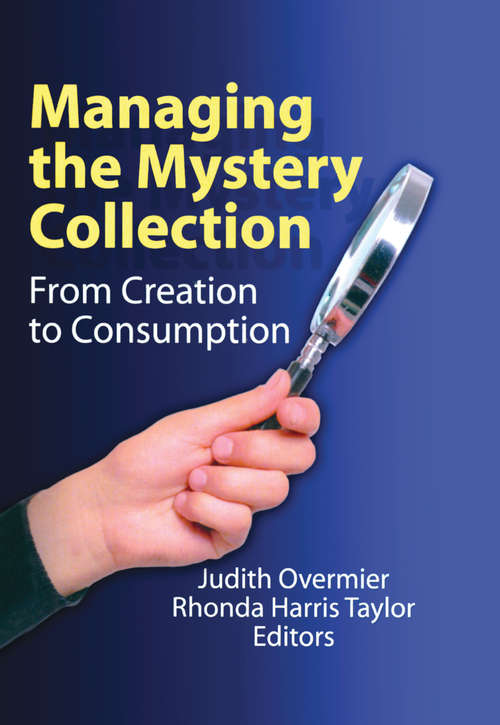 Managing the Mystery Collection: From Creation to Consumption