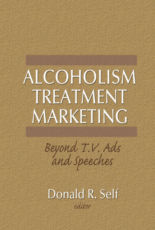 Alcoholism Treatment Marketing: Beyond T.V. Ads and Speeches