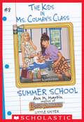 Summer School (The Kids in Ms. Colman's Class #8)