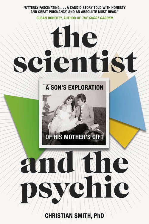 The Scientist and the Psychic: A Son's Exploration of His Mother's Gift