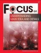 Focus on Understanding Main Ideas and Details: Book C