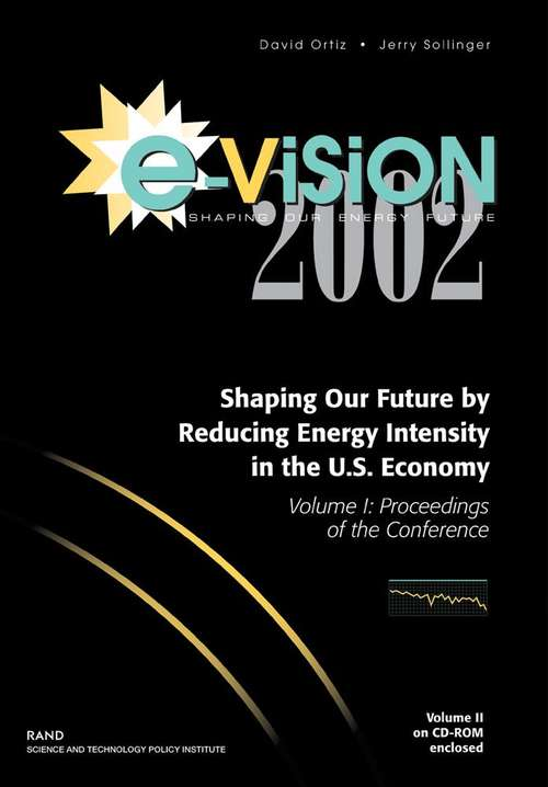 E-Vision 2002, Shaping Our Future by Reducing Energy Intensity in the U.S. Economy, Volume I