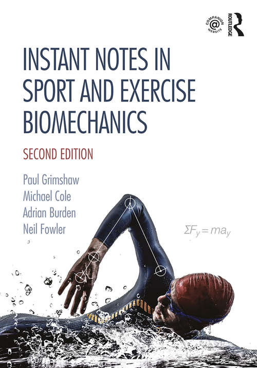 Instant Notes in Sport and Exercise Biomechanics: Second Edition (Instant Notes Ser.)