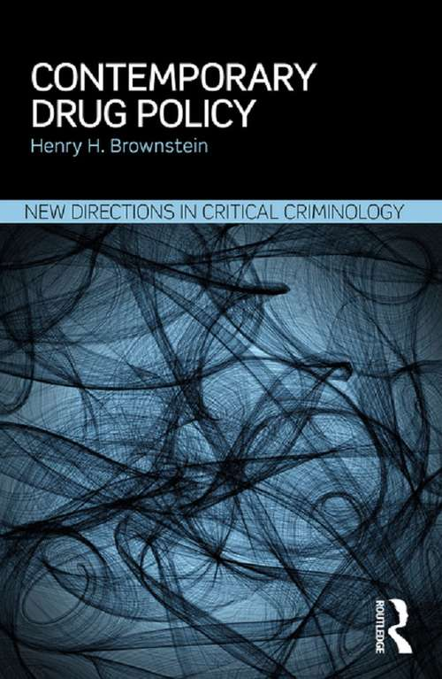 Contemporary Drug Policy (New Directions in Critical Criminology)
