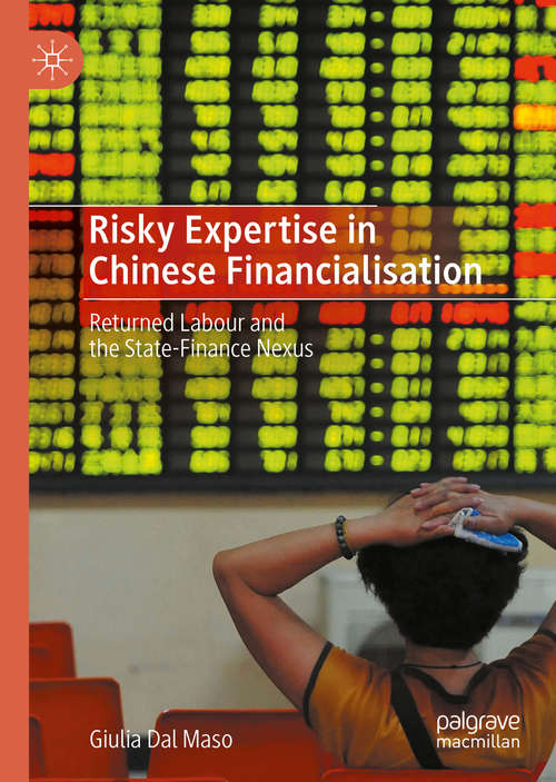 Risky Expertise in Chinese Financialisation: Returned Labour and the State-Finance Nexus